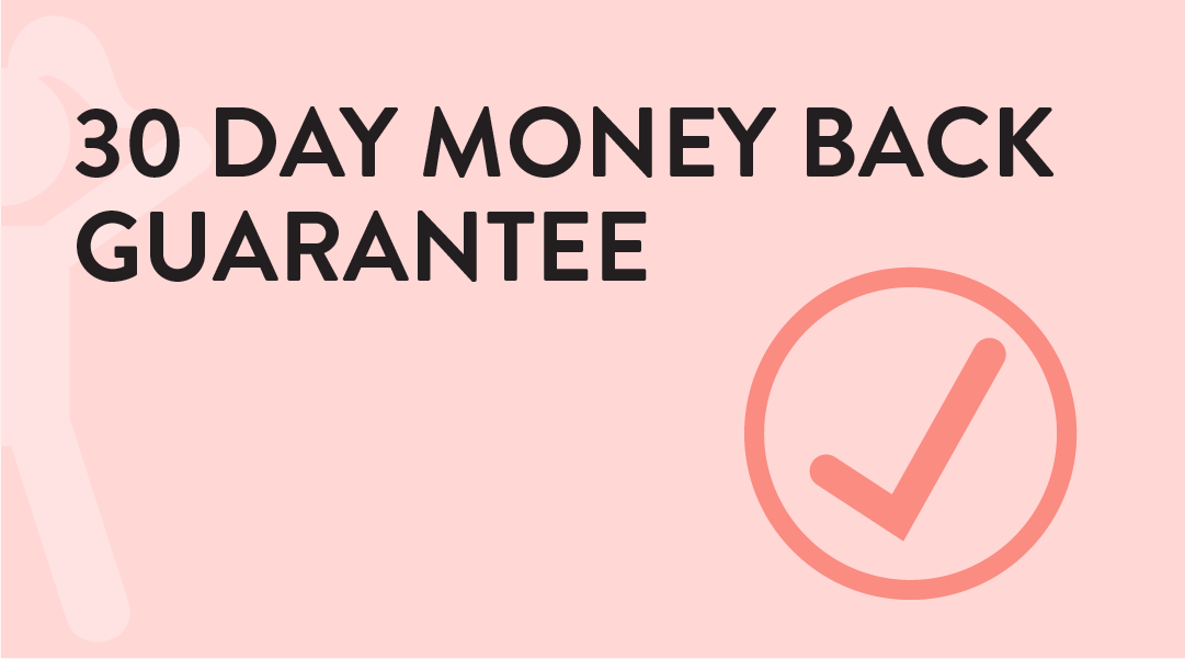 Bonus - 30 Day Money Back Guarantee